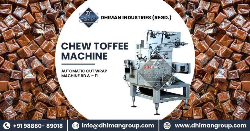 chew toffee machine