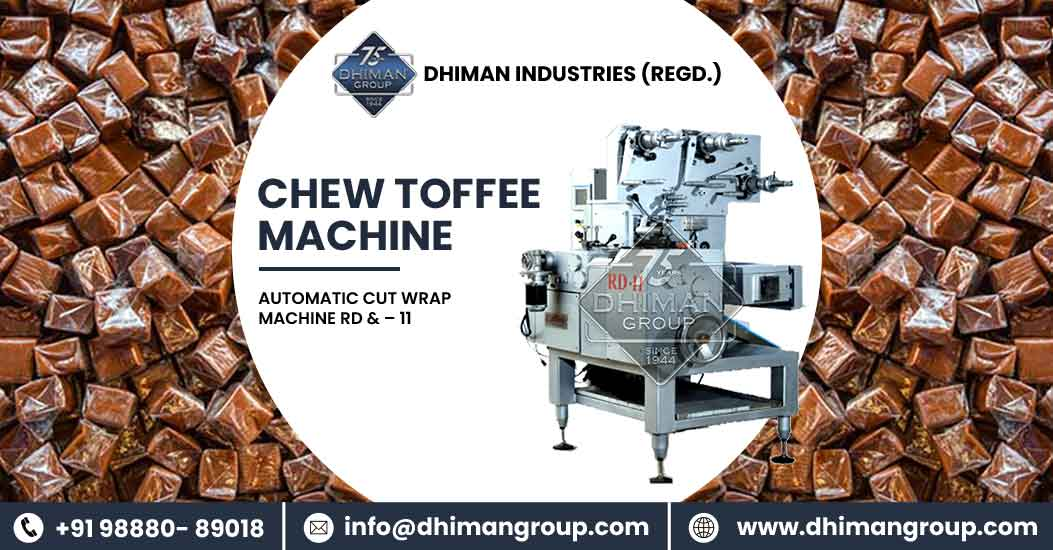 Get The Perfect Results With Our Chew Toffee Machine