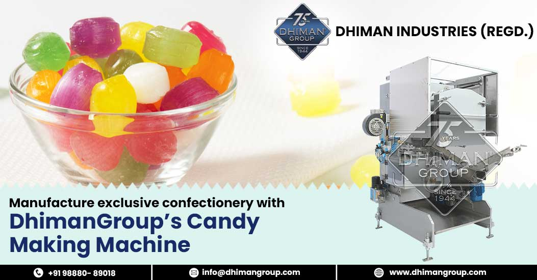 Manufacture Exclusive Confectionery with DhimanGroup's Candy Making Machine