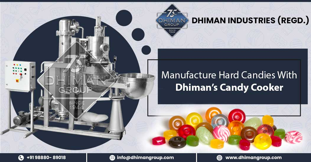 Manufacture Hard Candies with Dhiman's Candy Cooker