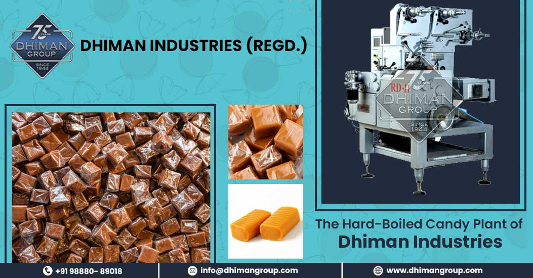 The Hard Boiled Candy Plant of Dhiman Industries