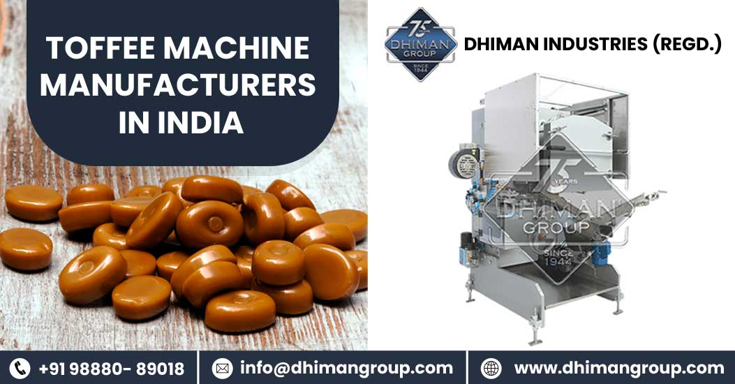 Your One Stop Destination With One of The Best Toffee Machine Manufacturers in India