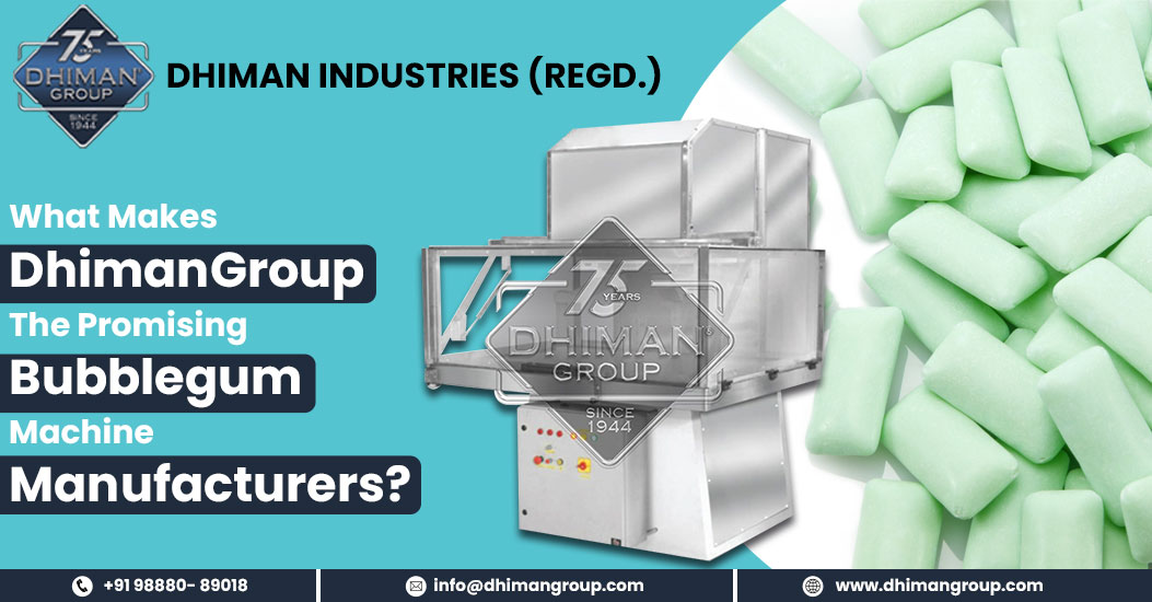What Makes DhimanGroup the Promising Bubblegum Machine Manufacturers?